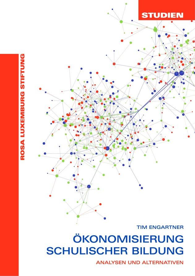 Pädagogik vor Profite - Aktuelle Studie der Rosa-Luxemburg-Stiftung zur Ökonomisierung schulischer Bildung